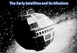 Satellites' Beginning & Its Missions